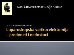 Dani Univerzitetske Deje Klinike Branislav Jovanovi i saradnici