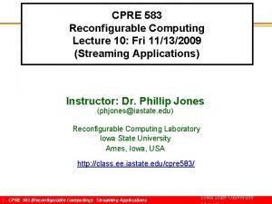 CPRE 583 Reconfigurable Computing Lecture 10 Fri 11132009