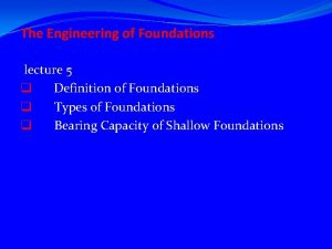 The Engineering of Foundations lecture 5 q Definition