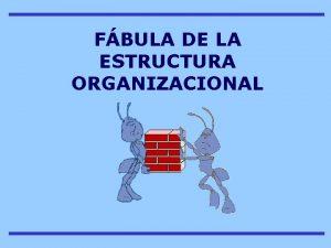 FBULA DE LA ESTRUCTURA ORGANIZACIONAL TODOS LOS DAS