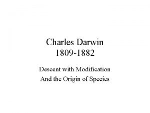 Charles Darwin 1809 1882 Descent with Modification And