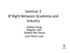 Seminar 2 IP Right Between Academia and Industry