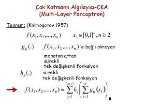 ok Katmanl AlglaycKA MultiLayer Perceptron Teorem Kolmogorov 1957