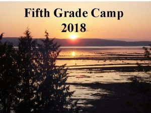 Fifth Grade Camp 2018 What is Camp 3