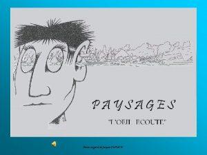 Dessin original de Jacques DUPUICH PAYSAGES LIL ECOUTE