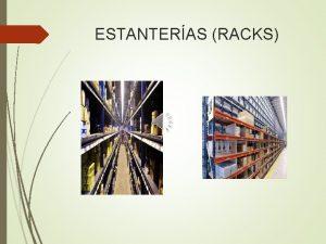 ESTANTERAS RACKS TIPOLOGA DE RACKS La tipologa de