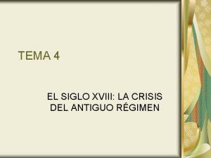 TEMA 4 EL SIGLO XVIII LA CRISIS DEL