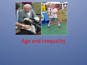 Age and Inequality Task Write down an inequality