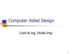 Computer Aided Design Conf dr ing Ovidiu Pop