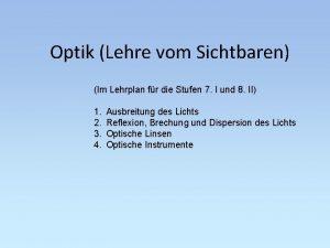 Optik Lehre vom Sichtbaren Im Lehrplan fr die