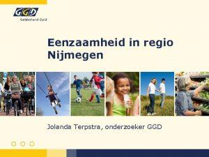 Eenzaamheid in regio Nijmegen Jolanda Terpstra onderzoeker GGD