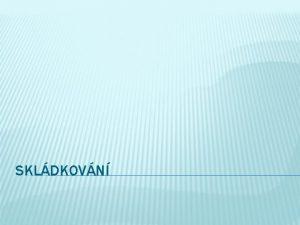 SKLDKOVN http dokumentarni tvzivotniprostredipribehvecistoryofstuff http www novinky czkariera198412