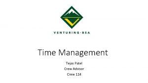 Time Management Tejas Patel Crew Advisor Crew 114