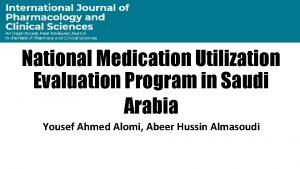 National Medication Utilization Evaluation Program in Saudi Arabia