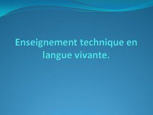 Enseignement technique en langue vivante Enseignement technique en
