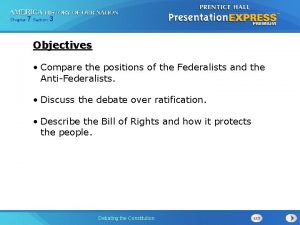 Chapter 7 Section 3 Objectives Compare the positions