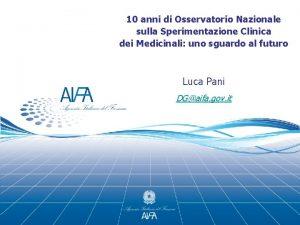 10 anni di Osservatorio Nazionale sulla Sperimentazione Clinica