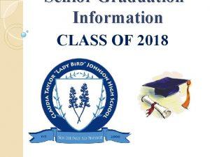 Senior Graduation Information CLASS OF 2018 Mandatory Graduation