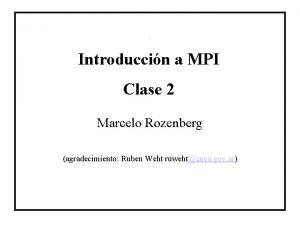 Titulo Introduccin a MPI Clase 2 Marcelo Rozenberg