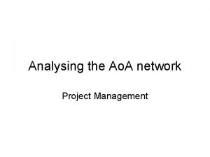 Analysing the Ao A network Project Management Analysing