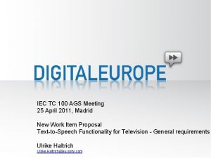 IEC TC 100 AGS Meeting 25 April 2011