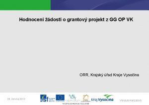Hodnocen dost o grantov projekt z GG OP