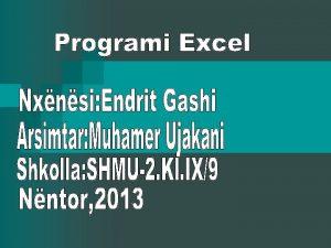 Programi Excel sht program I gjer I cili