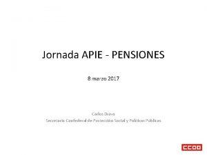 Jornada APIE PENSIONES 8 marzo 2017 Carlos Bravo