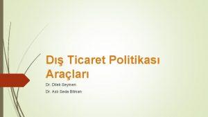 D Ticaret Politikas Aralar Dr Dilek Seymen Dr