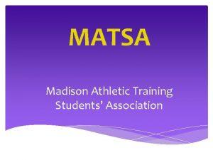 MATSA Madison Athletic Training Students Association Welcome Athletic