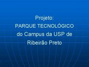 Projeto PARQUE TECNOLGICO do Campus da USP de