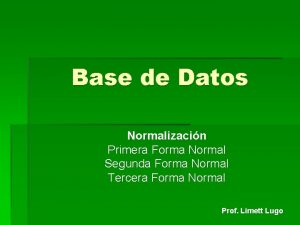 Base de Datos Normalizacin Primera Forma Normal Segunda