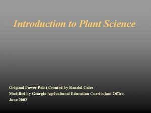 Introduction to Plant Science Original Power Point Created