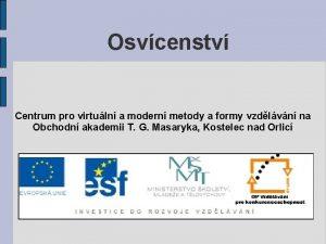 Osvcenstv Centrum pro virtuln a modern metody a