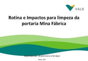 Rotina e Impactos para limpeza da portaria Mina