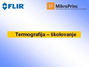 Termografija kolovanje Sadraj Uvod Teorijske osnove termografije Termografska