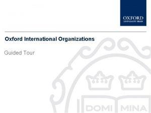 Oxford International Organizations Guided Tour Oxford International Organizations