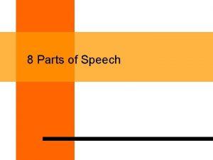 8 Parts of Speech Parts of Speech 1