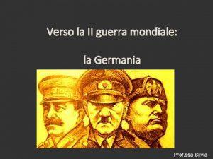 Verso la II guerra mondiale la Germania Prof