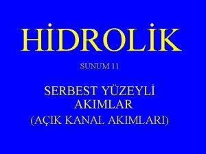 HDROLK SUNUM 11 SERBEST YZEYL AKIMLAR AIK KANAL