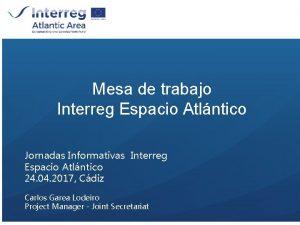 Mesa de trabajo Interreg Espacio Atlntico Jornadas Informativas