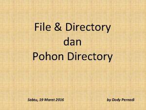 File Directory dan Pohon Directory Sabtu 19 Maret