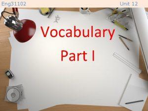 Eng 31102 Unit 12 Vocabulary Part I Eng