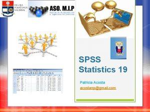 SPSS Statistics 19 Patricia Acosta acostanpgmail com SPSS