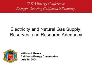 CMTA Energy Conference Energy Growing Californias Economy Electricity