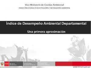 Presentacin ndice de Desempeo Ambiental Departamental El ndice