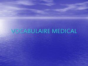 VOCABULAIRE MEDICAL Les prfixes dits gnraux A An
