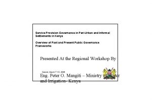 Service Provision Governance in PeriUrban and Informal Settlements