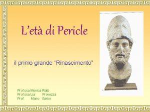 Let di Pericle il primo grande Rinascimento Prof