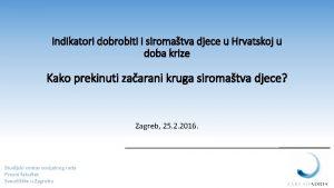 Indikatori dobrobiti i siromatva djece u Hrvatskoj u
